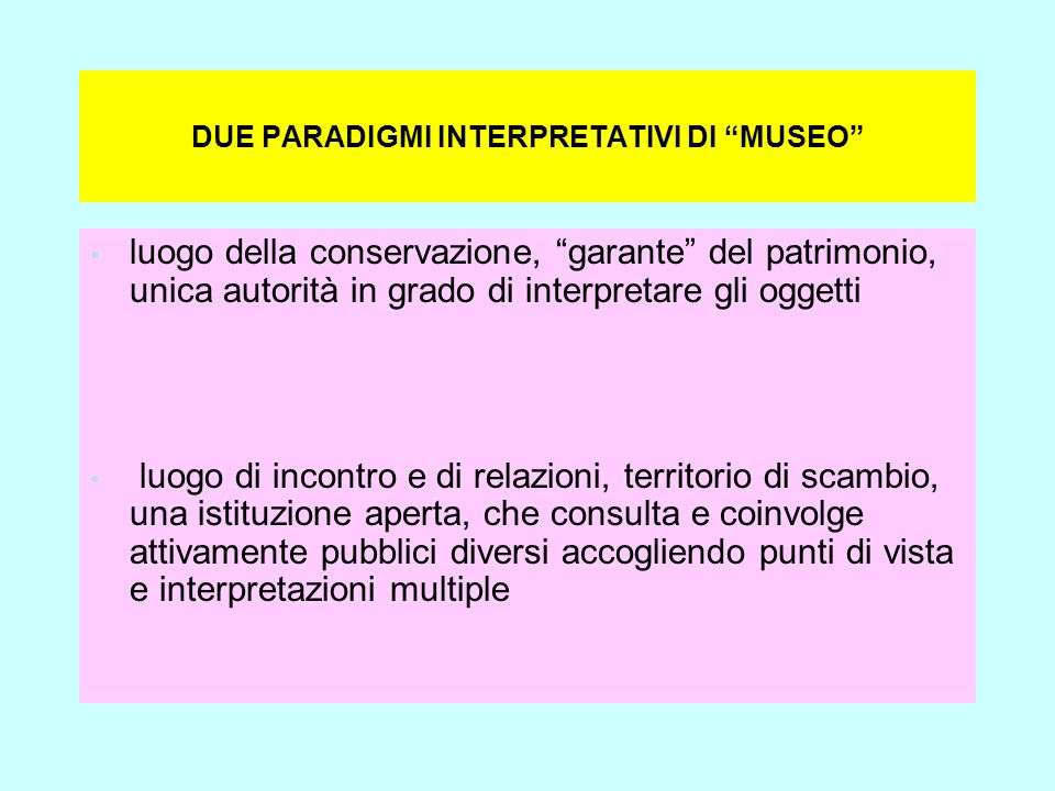 DUE PARADIGMI INTERPRETATIVI DI MUSEO
