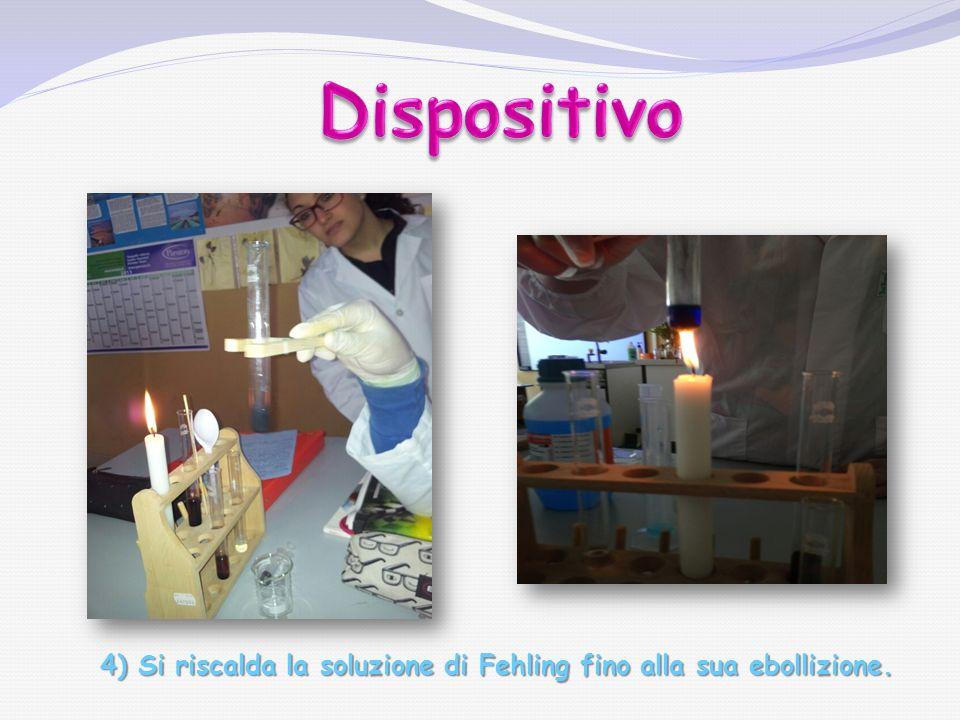 Dispositivo 4) Si riscalda la soluzione di Fehling fino alla sua ebollizione.