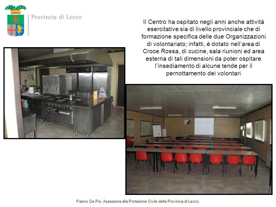 Il Centro ha ospitato negli anni anche attività esercitative sia di livello provinciale che di formazione specifica delle due Organizzazioni di volontariato; infatti, è dotato nell'area di Croce Rossa, di cucine, sala riunioni ed area esterna di tali dimensioni da poter ospitare l'insediamento di alcune tende per il pernottamento dei volontari