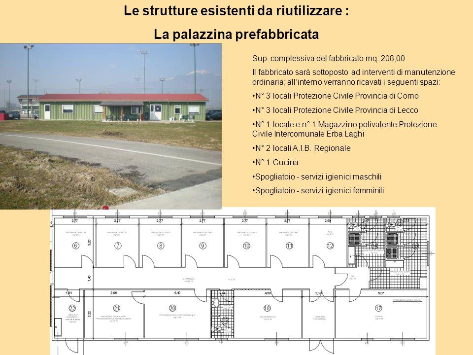 Le strutture esistenti da riutilizzare : La palazzina prefabbricata