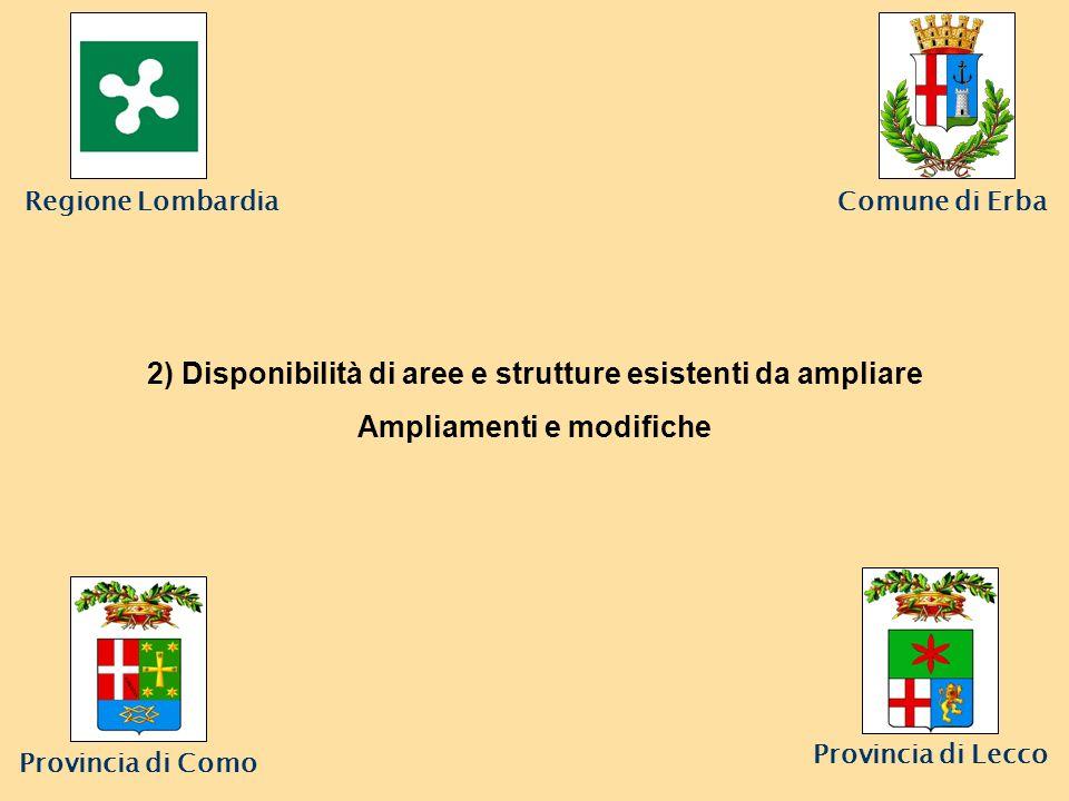 2) Disponibilità di aree e strutture esistenti da ampliare