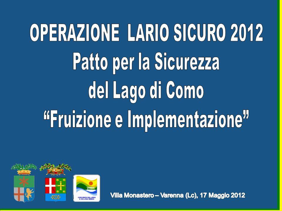 OPERAZIONE LARIO SICURO 2012 Fruizione e Implementazione