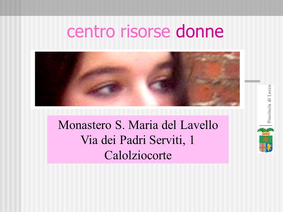 Monastero S. Maria del Lavello Via dei Padri Serviti, 1