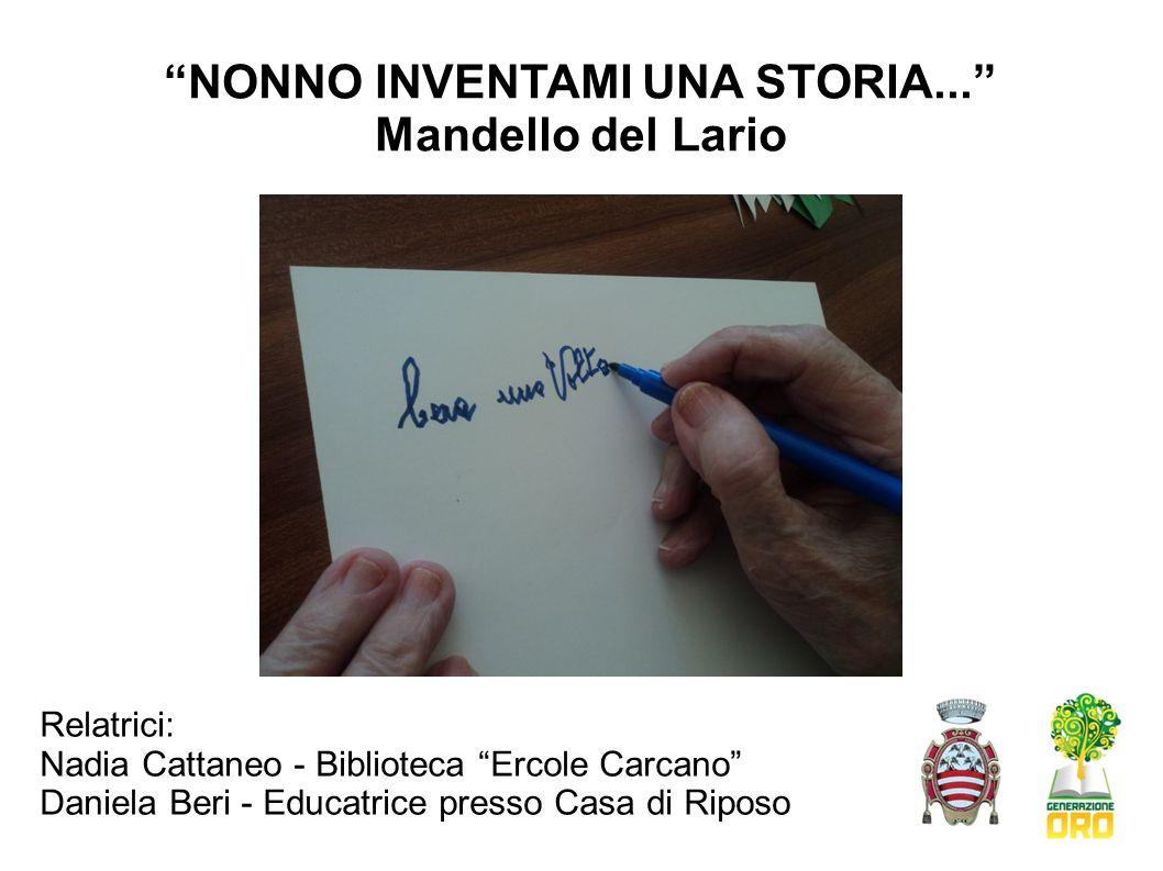 NONNO INVENTAMI UNA STORIA... Mandello del Lario
