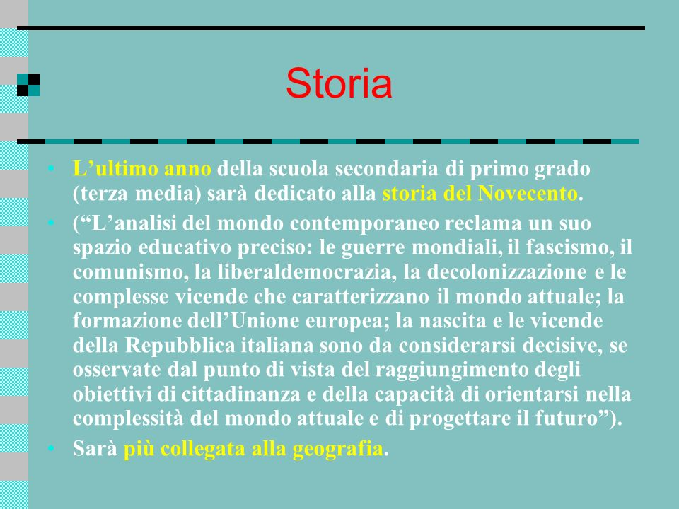 Storia L'ultimo anno della scuola secondaria di primo grado (terza media) sarà dedicato alla storia del Novecento.
