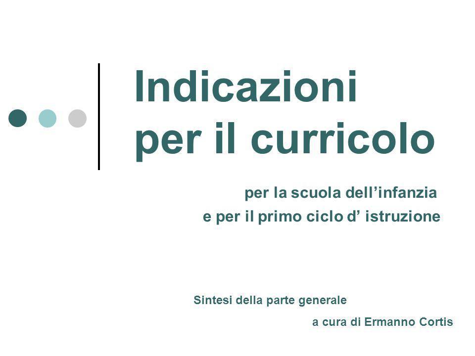 Indicazioni per il curricolo per la scuola dell'infanzia e per il primo ciclo d' istruzione