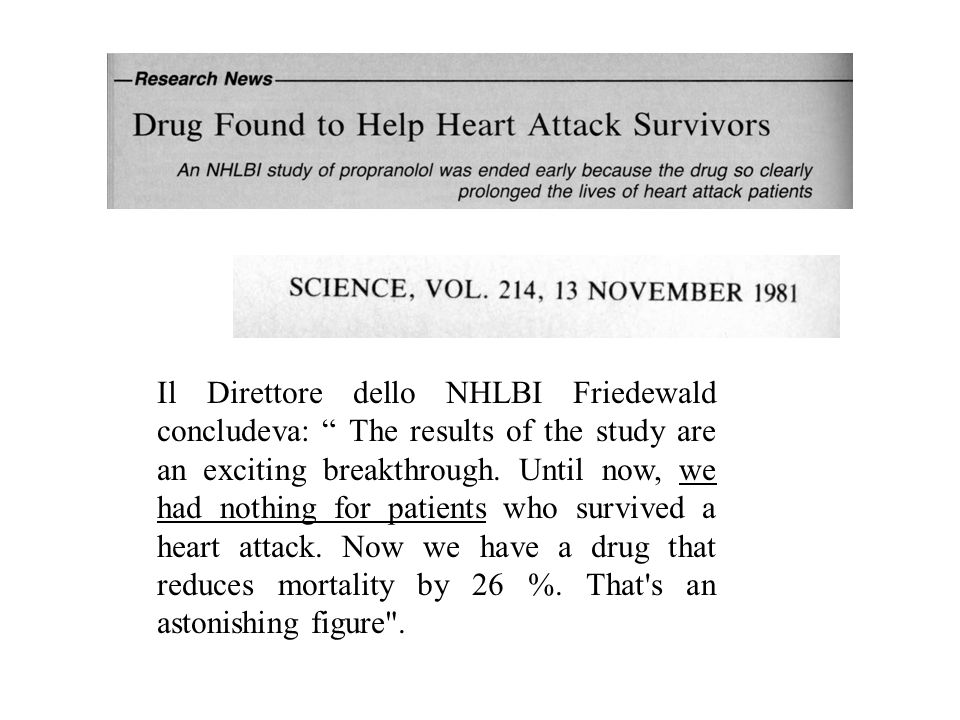 Il Direttore dello NHLBI Friedewald concludeva: The results of the study are an exciting breakthrough.