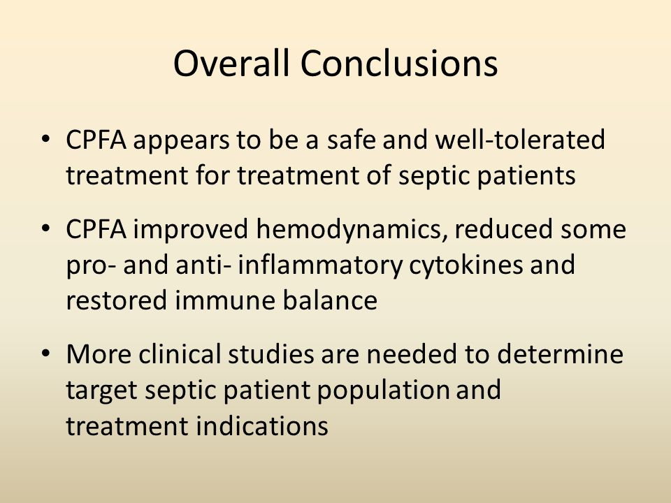 Overall ConclusionsCPFA appears to be a safe and well-tolerated treatment for treatment of septic patients.