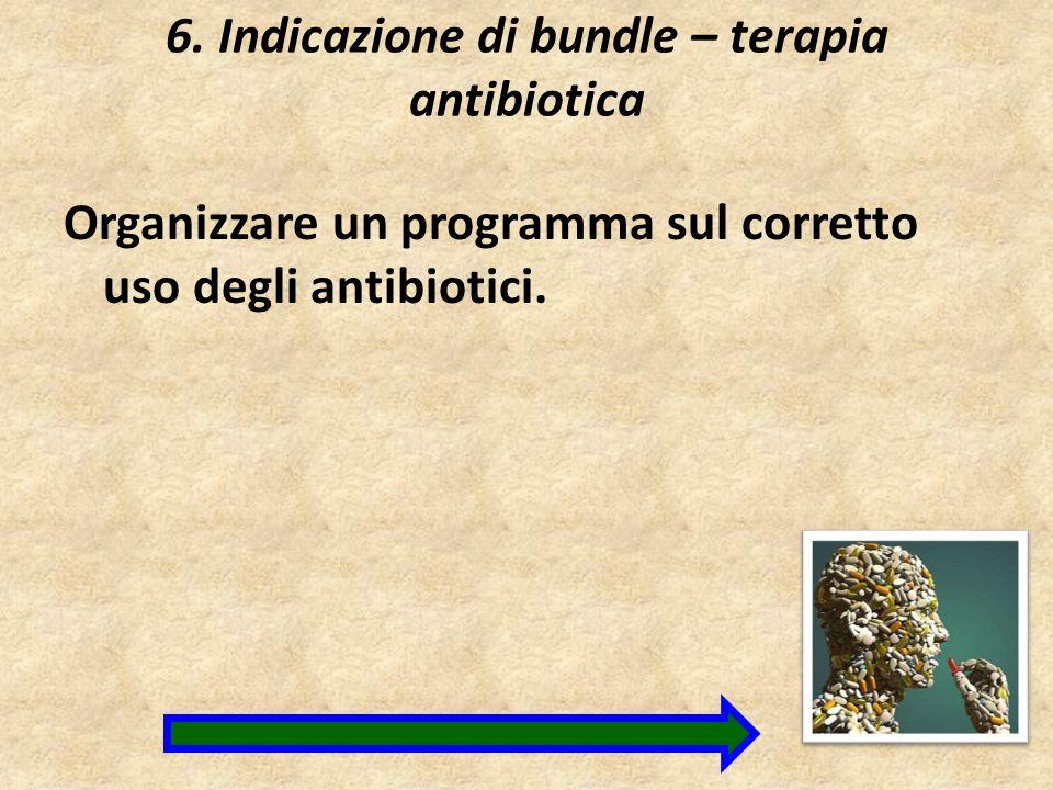 6. Indicazione di bundle – terapia antibiotica
