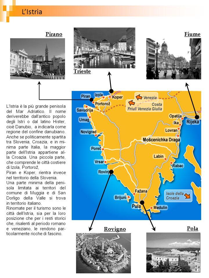 L'Istria Pirano Fiume Trieste Rovigno Pola