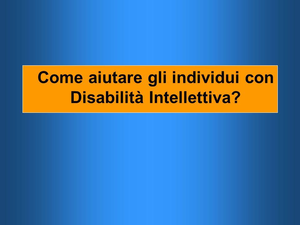 Come aiutare gli individui con Disabilità Intellettiva