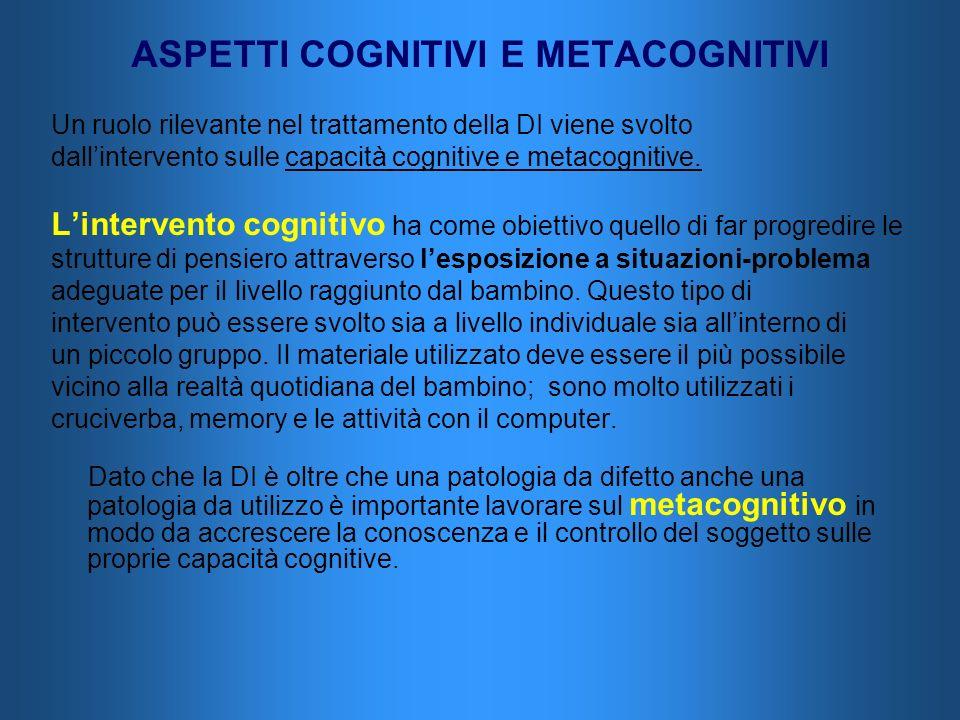 ASPETTI COGNITIVI E METACOGNITIVI