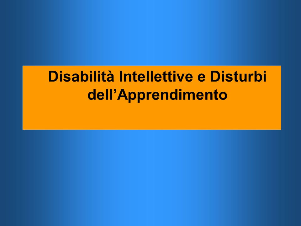 Disabilità Intellettive e Disturbi dell'Apprendimento