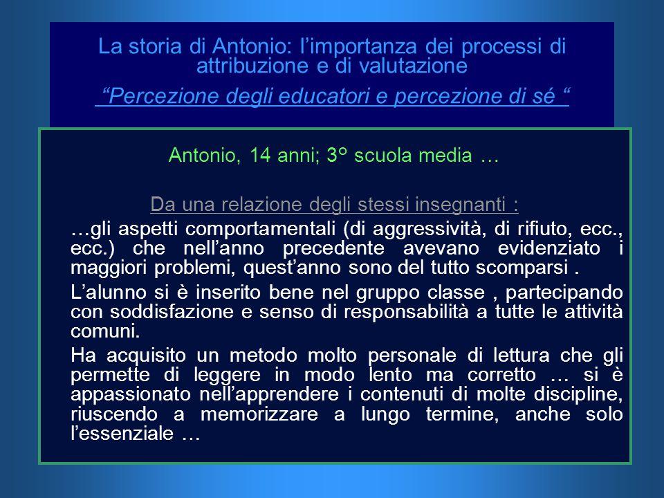 La storia di Antonio: l'importanza dei processi di attribuzione e di valutazione Percezione degli educatori e percezione di sé