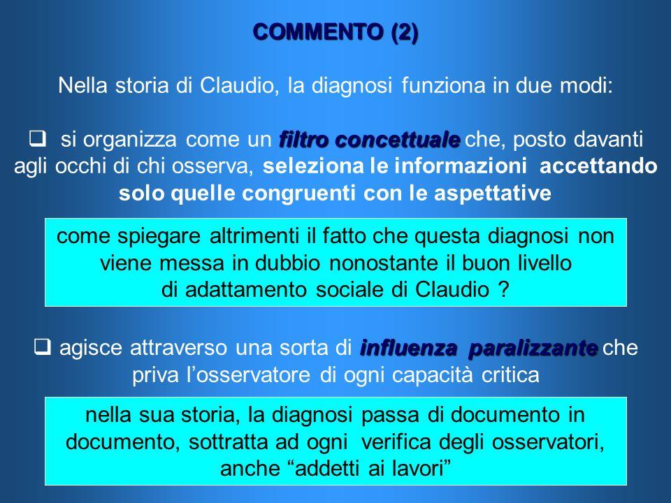 Nella storia di Claudio, la diagnosi funziona in due modi: