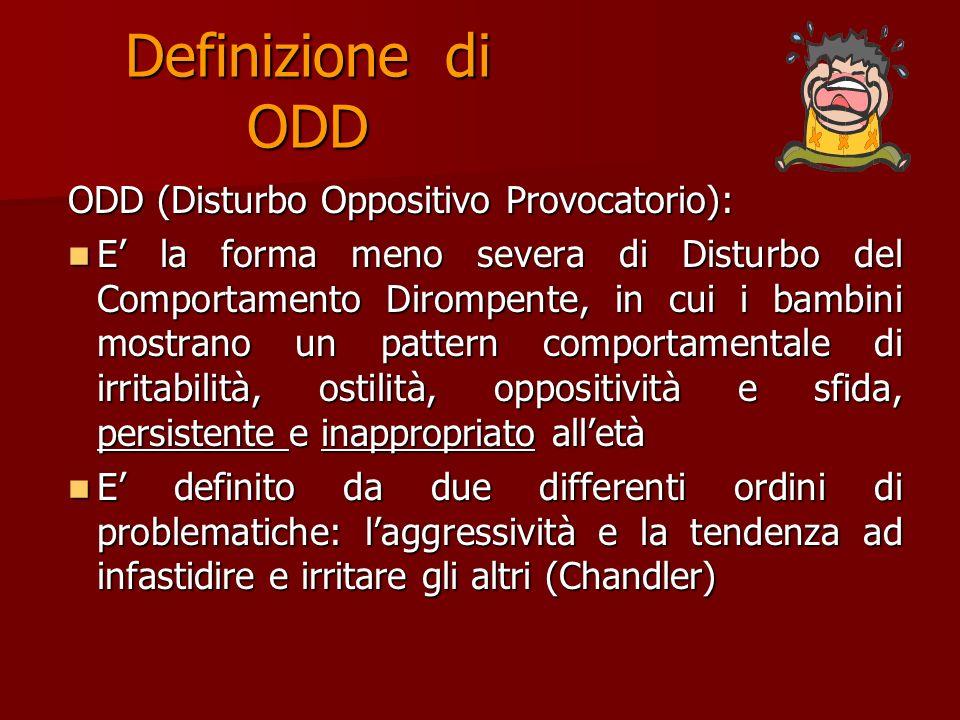 Definizione di ODD ODD (Disturbo Oppositivo Provocatorio):