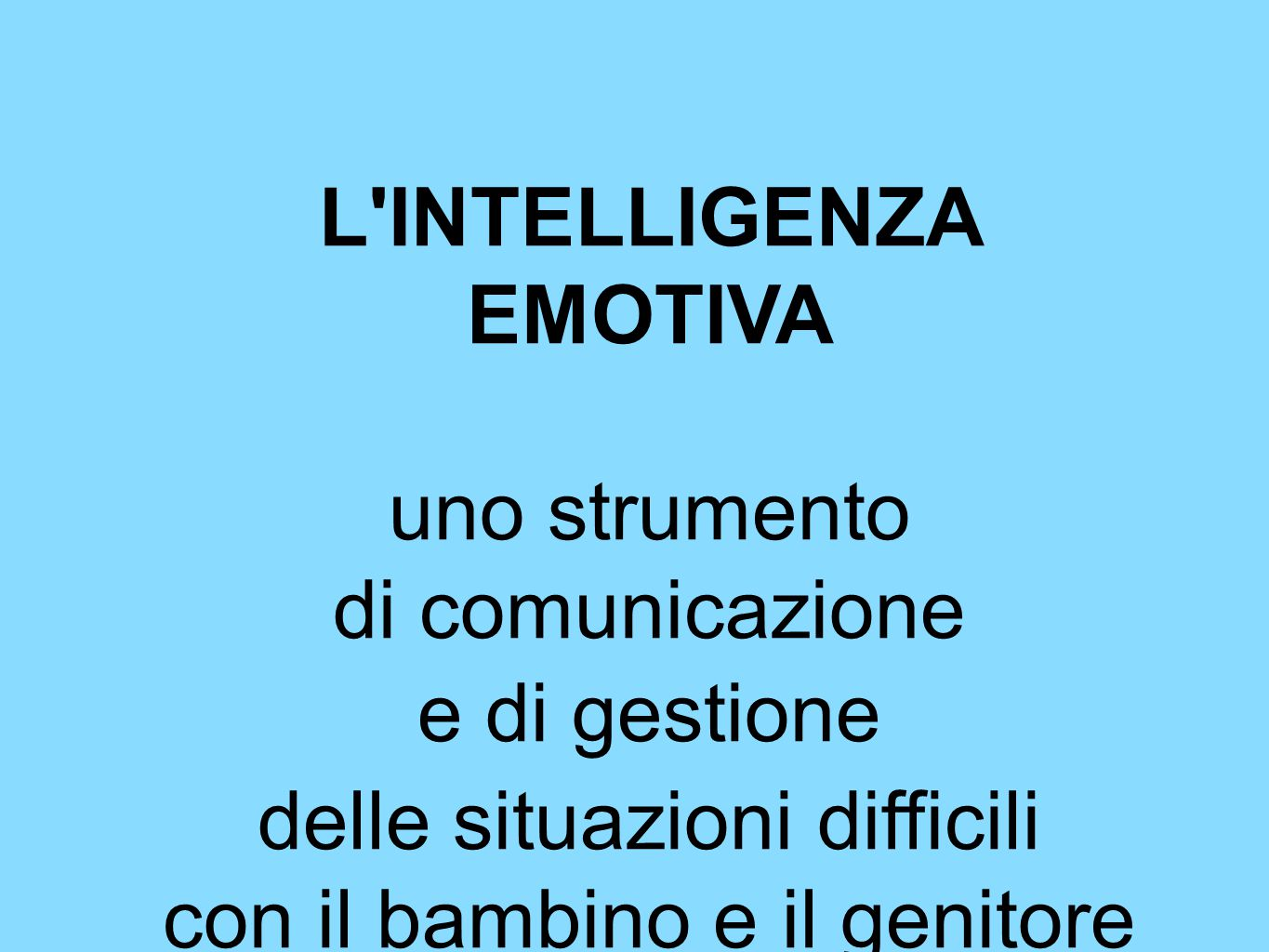 L INTELLIGENZA EMOTIVA