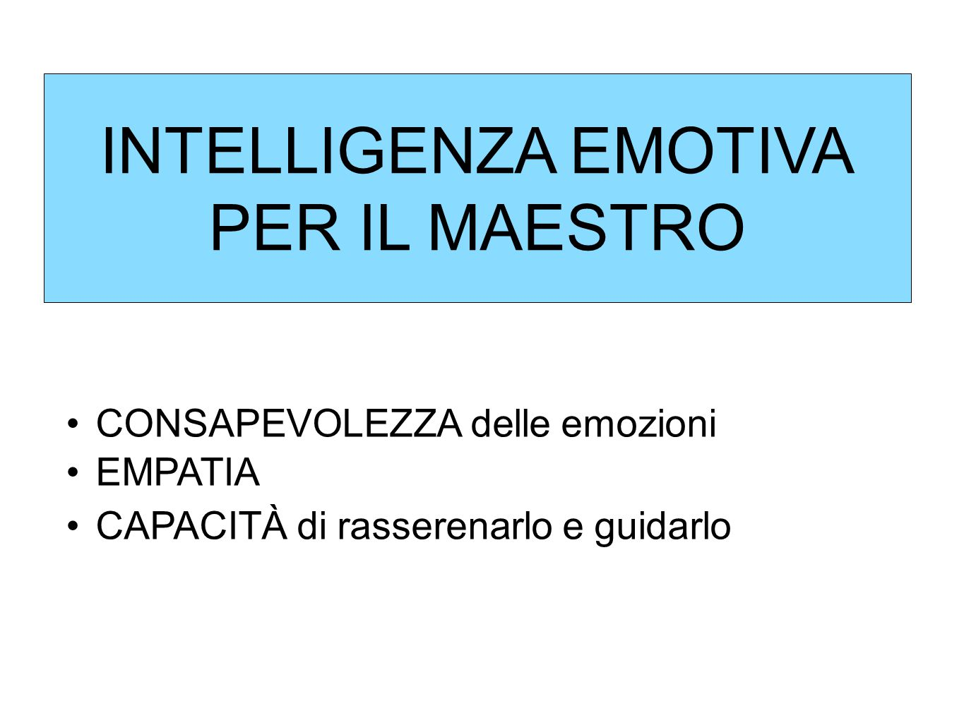 INTELLIGENZA EMOTIVA PER IL MAESTRO