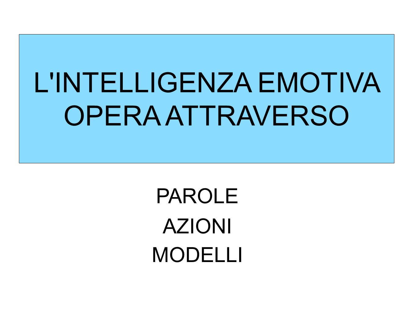 L INTELLIGENZA EMOTIVA OPERA ATTRAVERSO