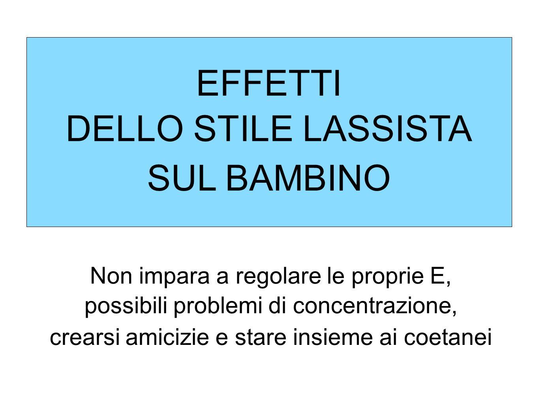 EFFETTI DELLO STILE LASSISTA SUL BAMBINO