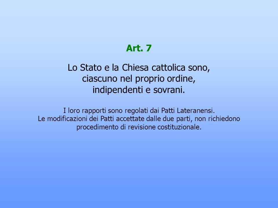 Lo Stato e la Chiesa cattolica sono, ciascuno nel proprio ordine,