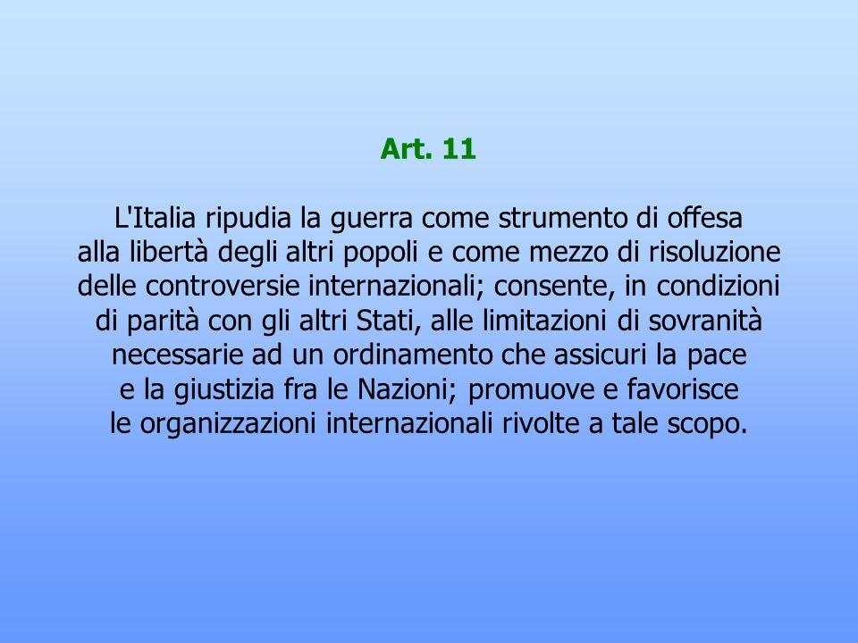 L Italia ripudia la guerra come strumento di offesa