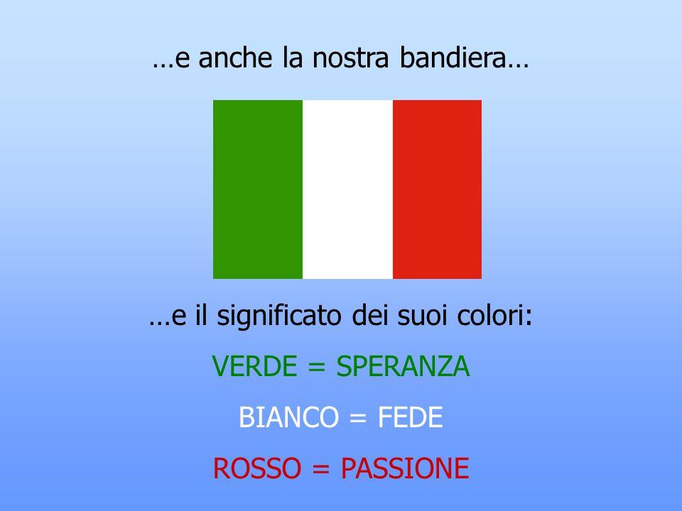 …e anche la nostra bandiera…