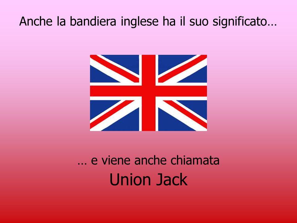 Union Jack Anche la bandiera inglese ha il suo significato…