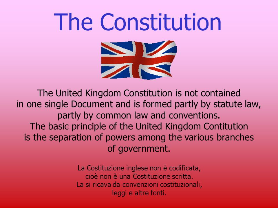 The Constitution The United Kingdom Constitution is not contained