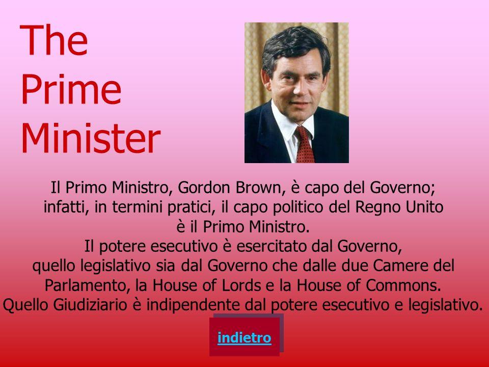 The Prime Minister Il Primo Ministro, Gordon Brown, è capo del Governo; infatti, in termini pratici, il capo politico del Regno Unito.