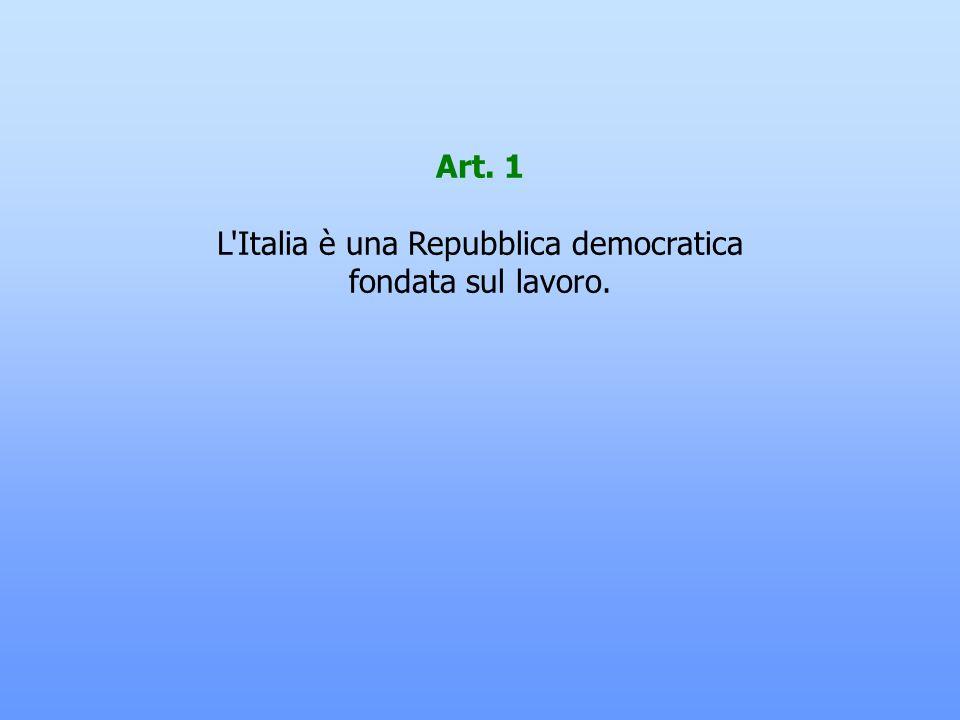 L Italia è una Repubblica democratica