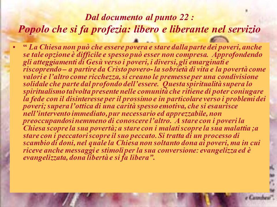 Dal documento al punto 22 : Popolo che si fa profezia: libero e liberante nel servizio