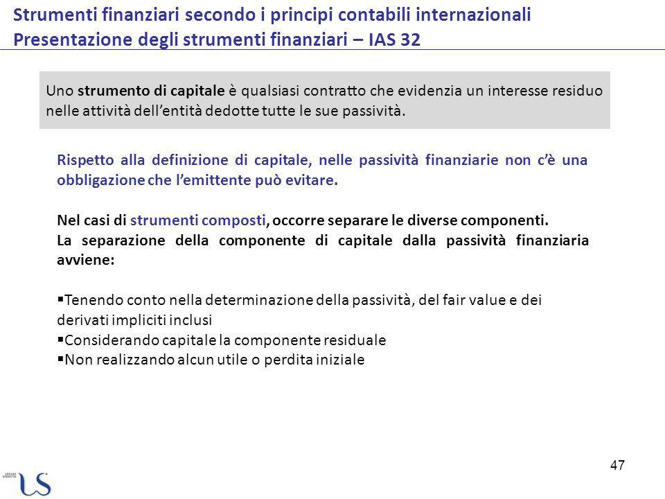 Strumenti finanziari secondo i principi contabili internazionali Presentazione degli strumenti finanziari – IAS 32