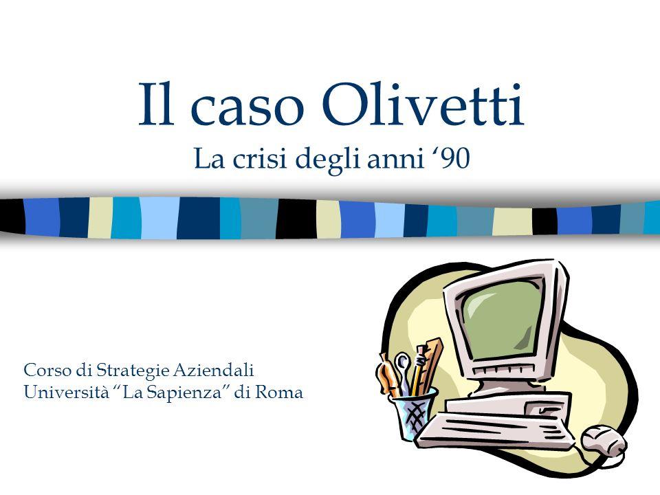 Il caso Olivetti La crisi degli anni '90