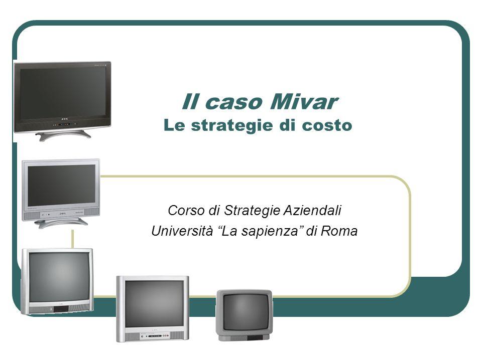 Il caso Mivar Le strategie di costo