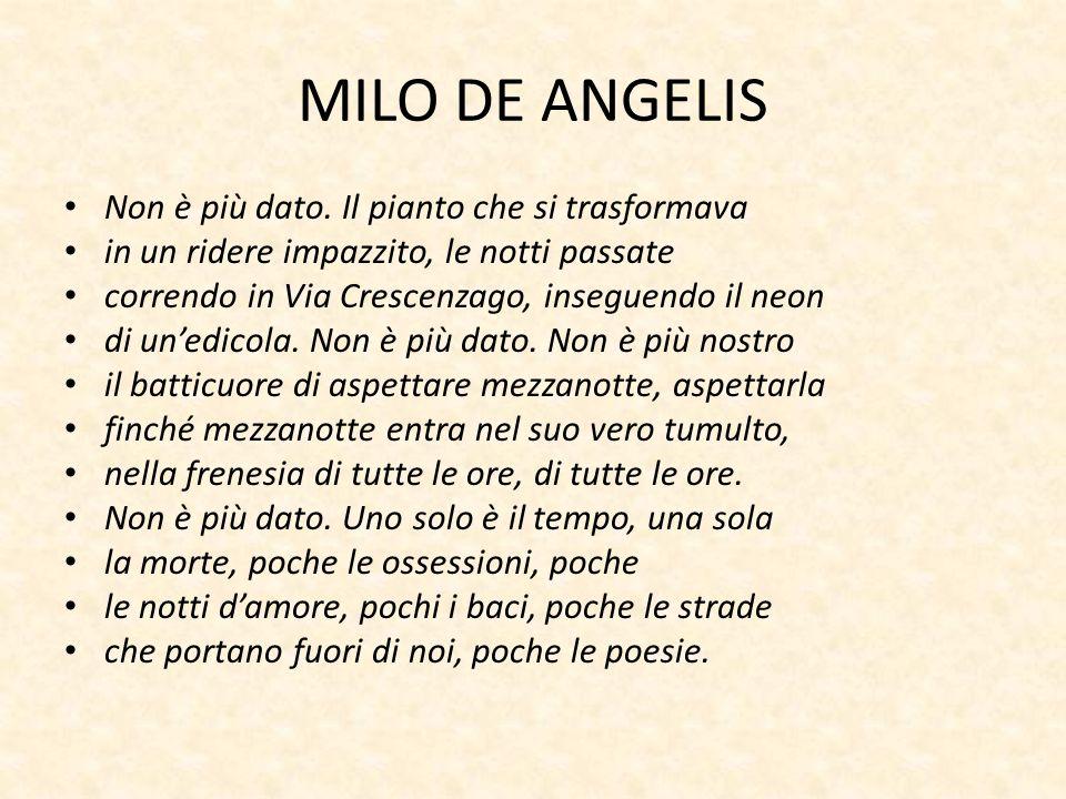 MILO DE ANGELIS Non è più dato. Il pianto che si trasformava