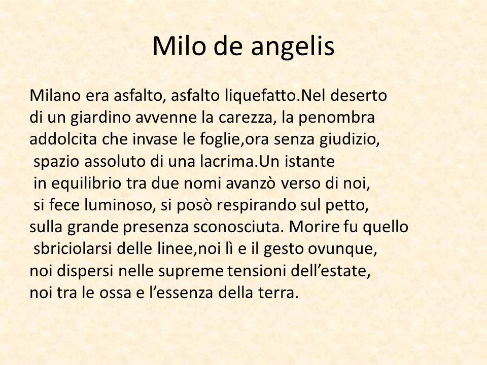 Milo de angelis Milano era asfalto, asfalto liquefatto.Nel deserto