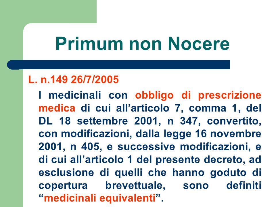 Primum non Nocere L. n.149 26/7/2005.