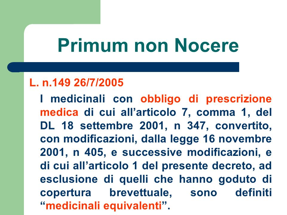 Primum non NocereL. n.149 26/7/2005.