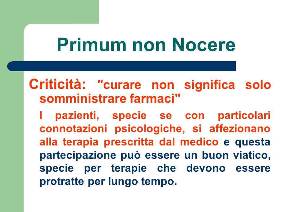 Primum non NocereCriticità: curare non significa solo somministrare farmaci