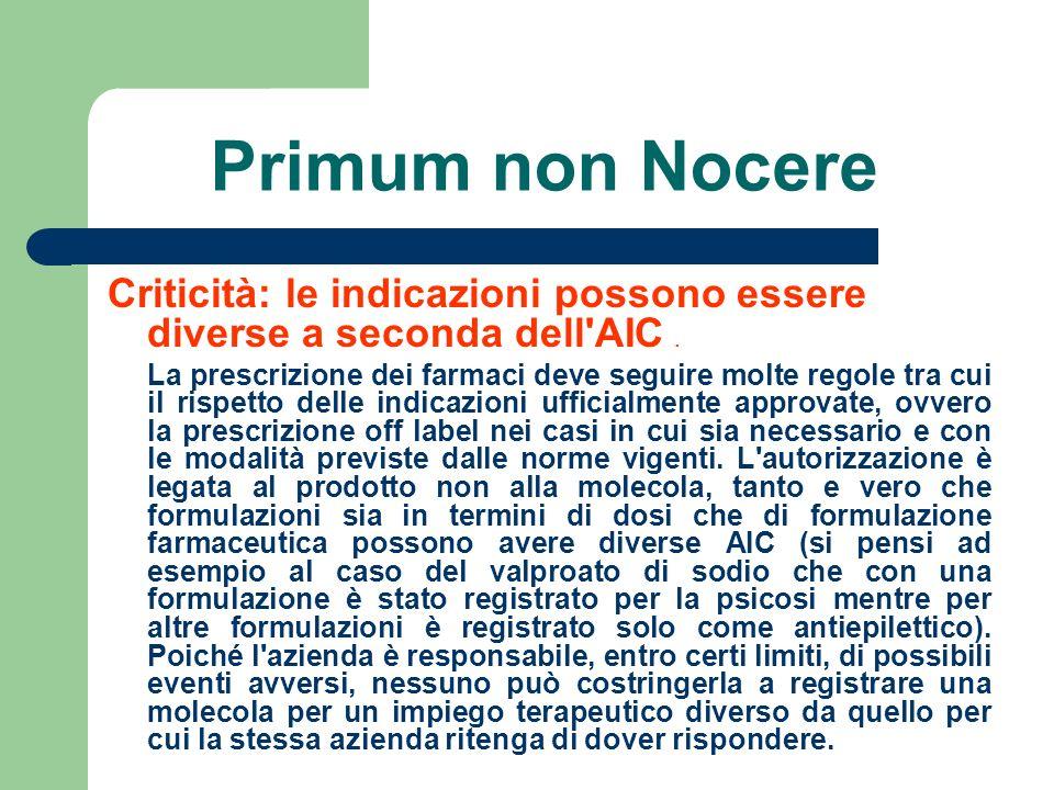 Primum non Nocere Criticità: le indicazioni possono essere diverse a seconda dell AIC .