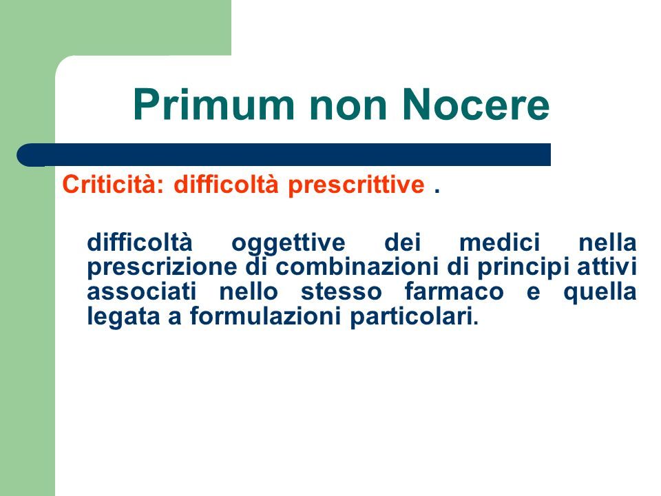 Primum non Nocere Criticità: difficoltà prescrittive .