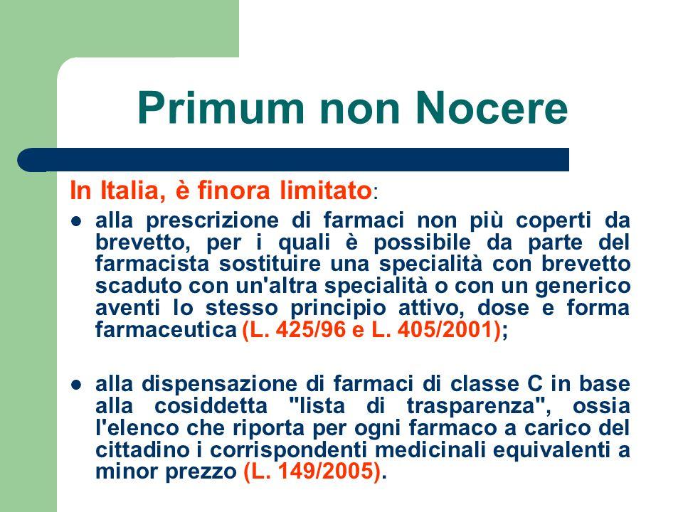 Primum non Nocere In Italia, è finora limitato: