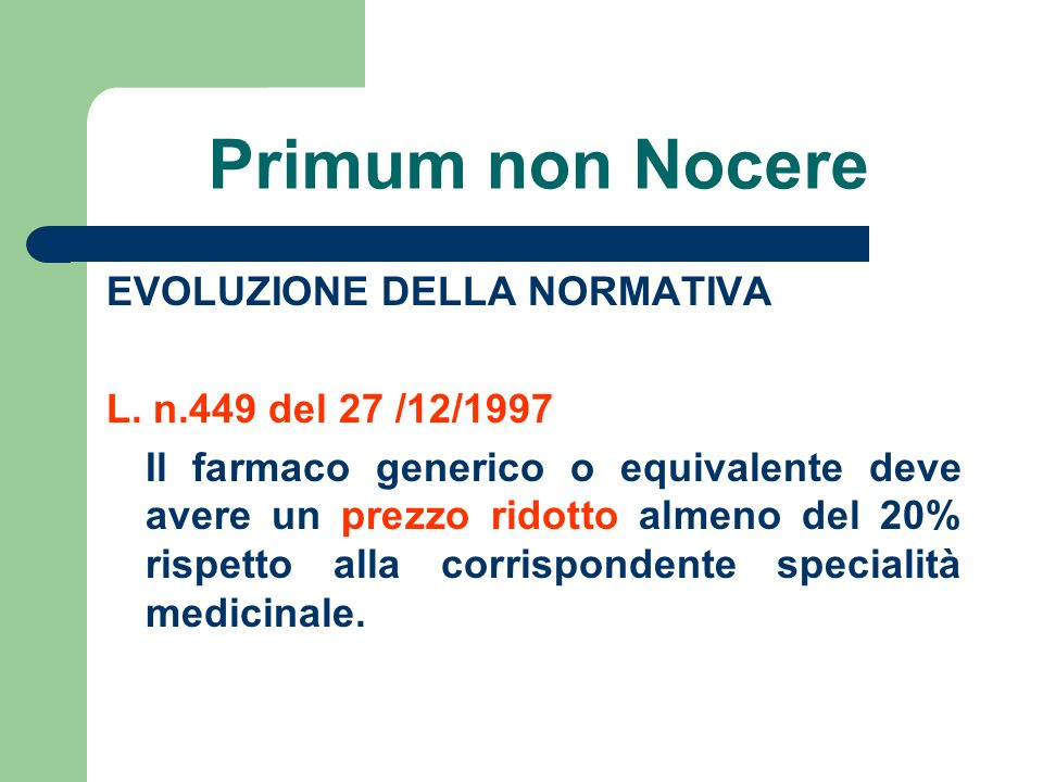 Primum non Nocere EVOLUZIONE DELLA NORMATIVA L. n.449 del 27 /12/1997