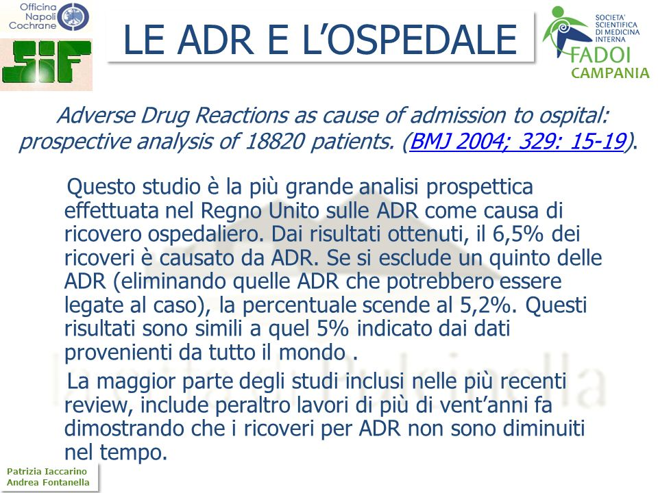 LE ADR E L'OSPEDALE Adverse Drug Reactions as cause of admission to ospital: prospective analysis of 18820 patients. (BMJ 2004; 329: 15-19).
