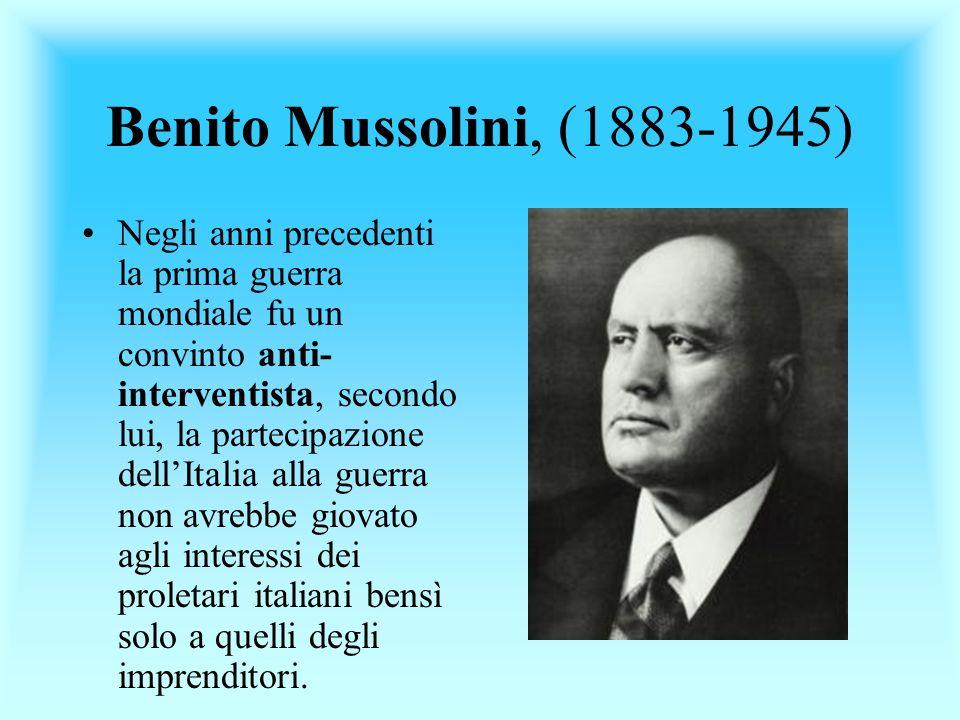 Benito Mussolini, (1883-1945)