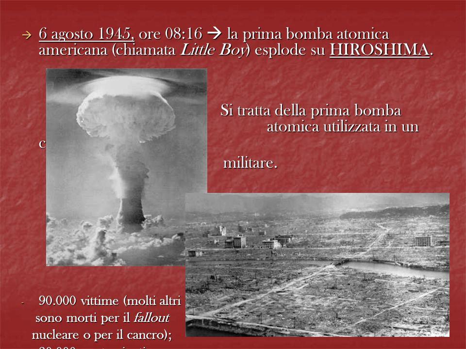 Si tratta della prima bomba atomica utilizzata in un conflitto