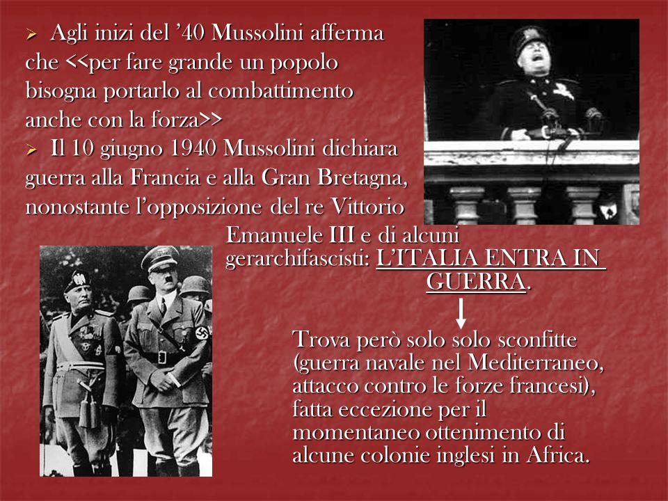 Agli inizi del '40 Mussolini afferma
