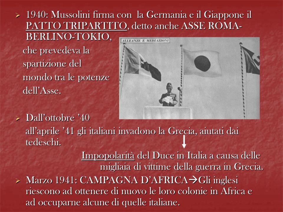 1940: Mussolini firma con la Germania e il Giappone il PATTO TRIPARTITO, detto anche ASSE ROMA-BERLINO-TOKIO,