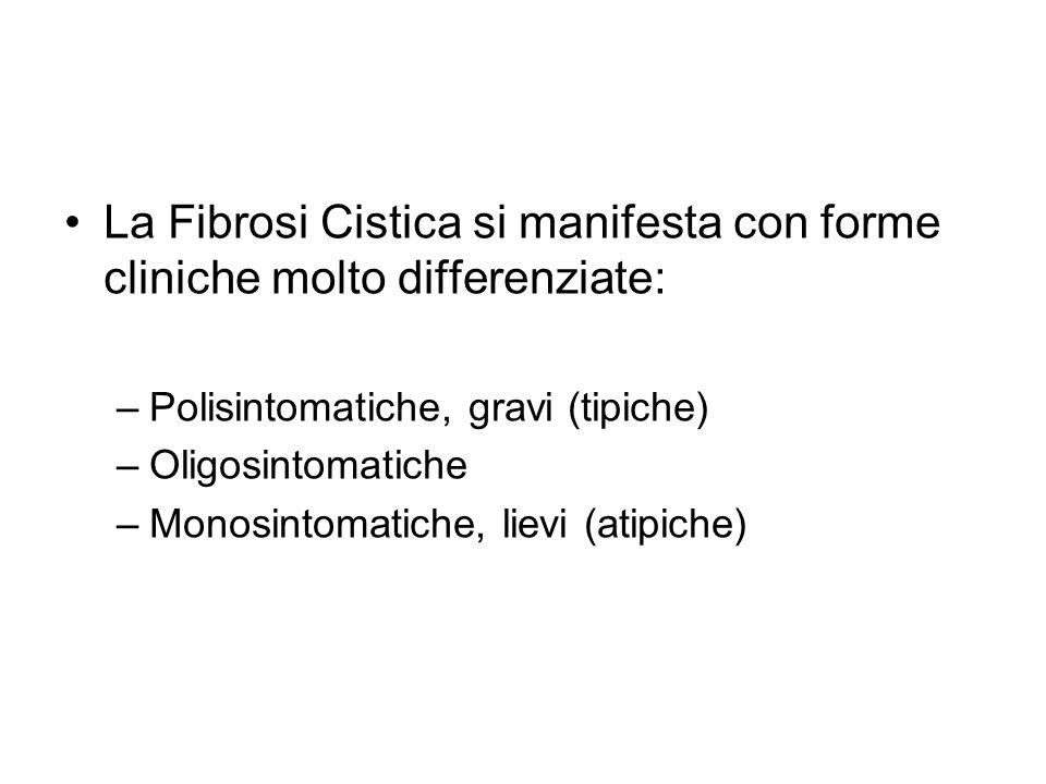 La Fibrosi Cistica si manifesta con forme cliniche molto differenziate: